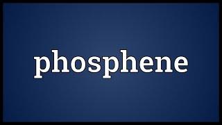 Phosphene Meaning