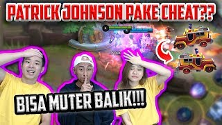 JOHNSON PATRICK PAKE CHEAT?? BISA MUTER BALIKK!!