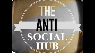 What Is The Antisocial Hub? - Intro Video