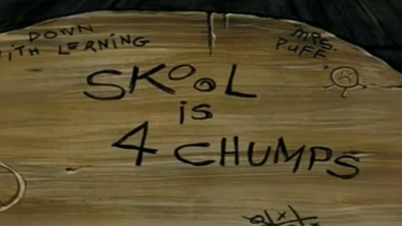 Skool Is 4 Chumps Spongebob