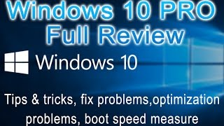 Biggest review of Official Windows 10 Pro! 5 best optimization tips and tricks; bugs found in W10