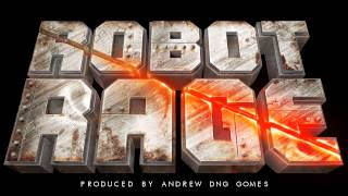 Robot Rage - Theme Song (Produced by Andrew DNG Gomes)