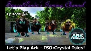 Ark Eternal: ISO:Crystal Isles - S+ Mutator w/ Dukkman E30