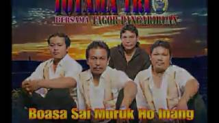 Totama Trio - Boasa Sai Muruk Ho Inang - Cipt. Jhon Hakim Silitonga [Lagu Batak]