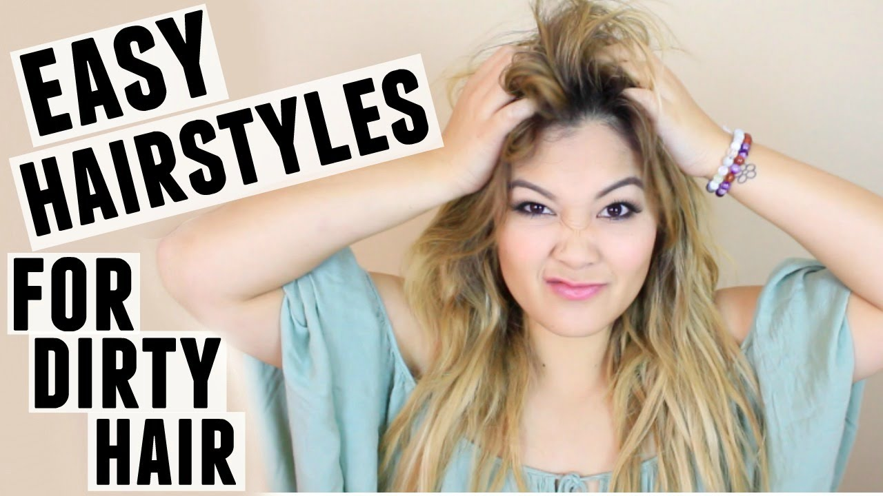 EASY HAIRSTYLES FOR DIRTY HAIR YouTube