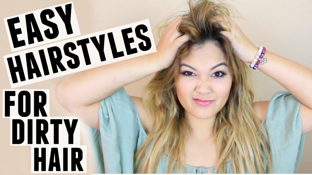 easy hairstyles dirty hair