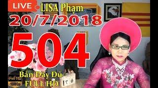 Khai Dân Trí - Lisa Phạm Số 504 Live stream 19h VN (8h sáng hoa kỳ ) mới nhất hôm nay ngày 20/7/2018