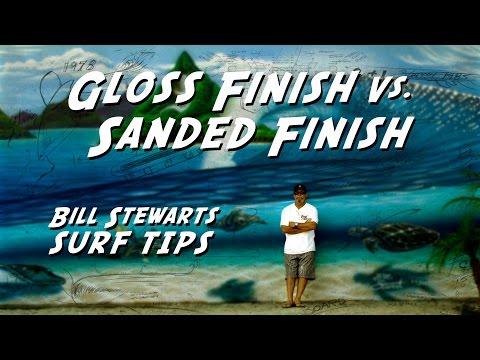 Stewart Surfboard Tips- Gloss Finish vs. Sanded Finish
