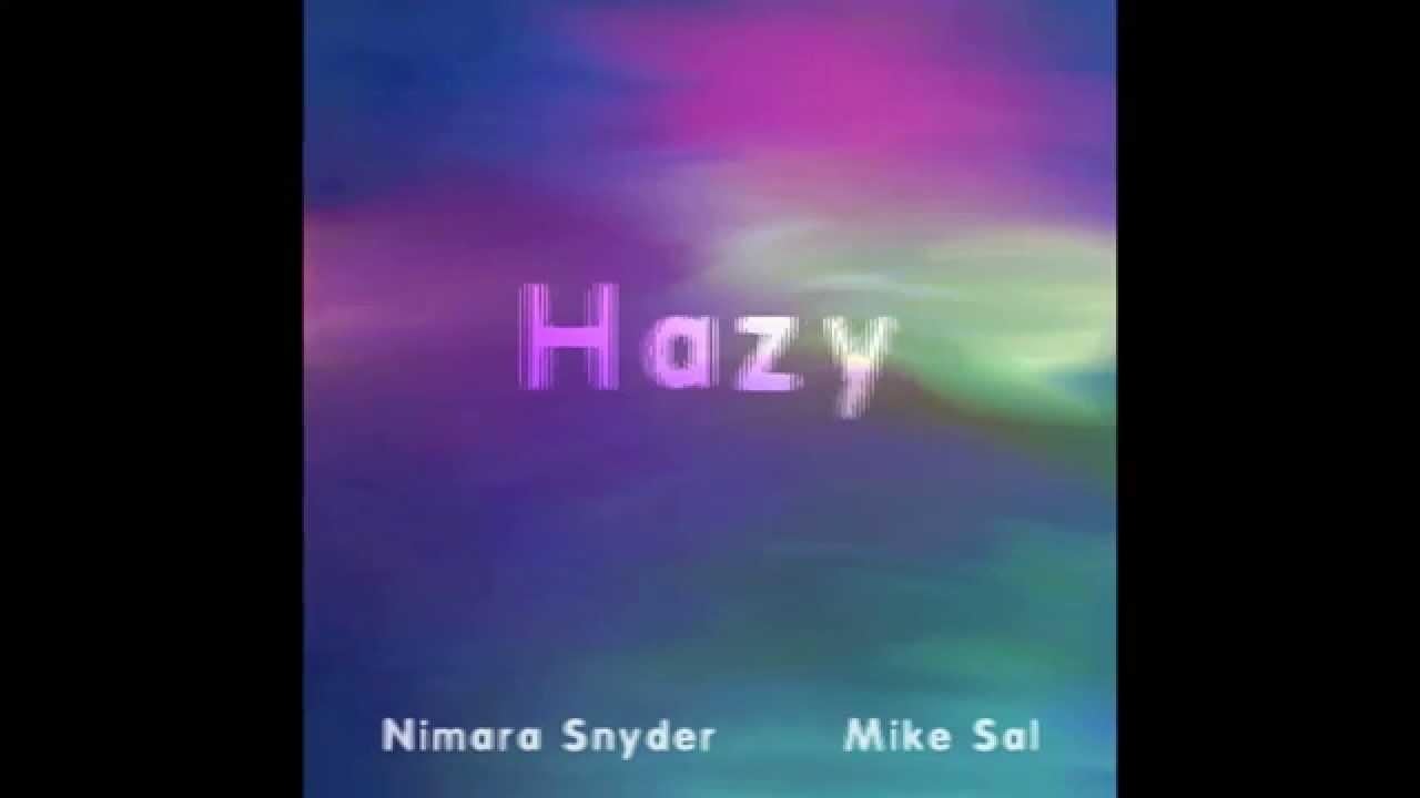 Hazy Nimara Snyder Mike Sal Guitar Chords Youtube