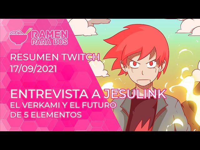 ENTREVISTA A @Jesulink sobre #5Elementos   Resumen #Twitch (17/09/21)