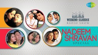 Weekend Classic | Nadeem Shravan Special | Kitni Bechain Hoke | Jab Se Tumko Dekha | Dekha Jo Tumko