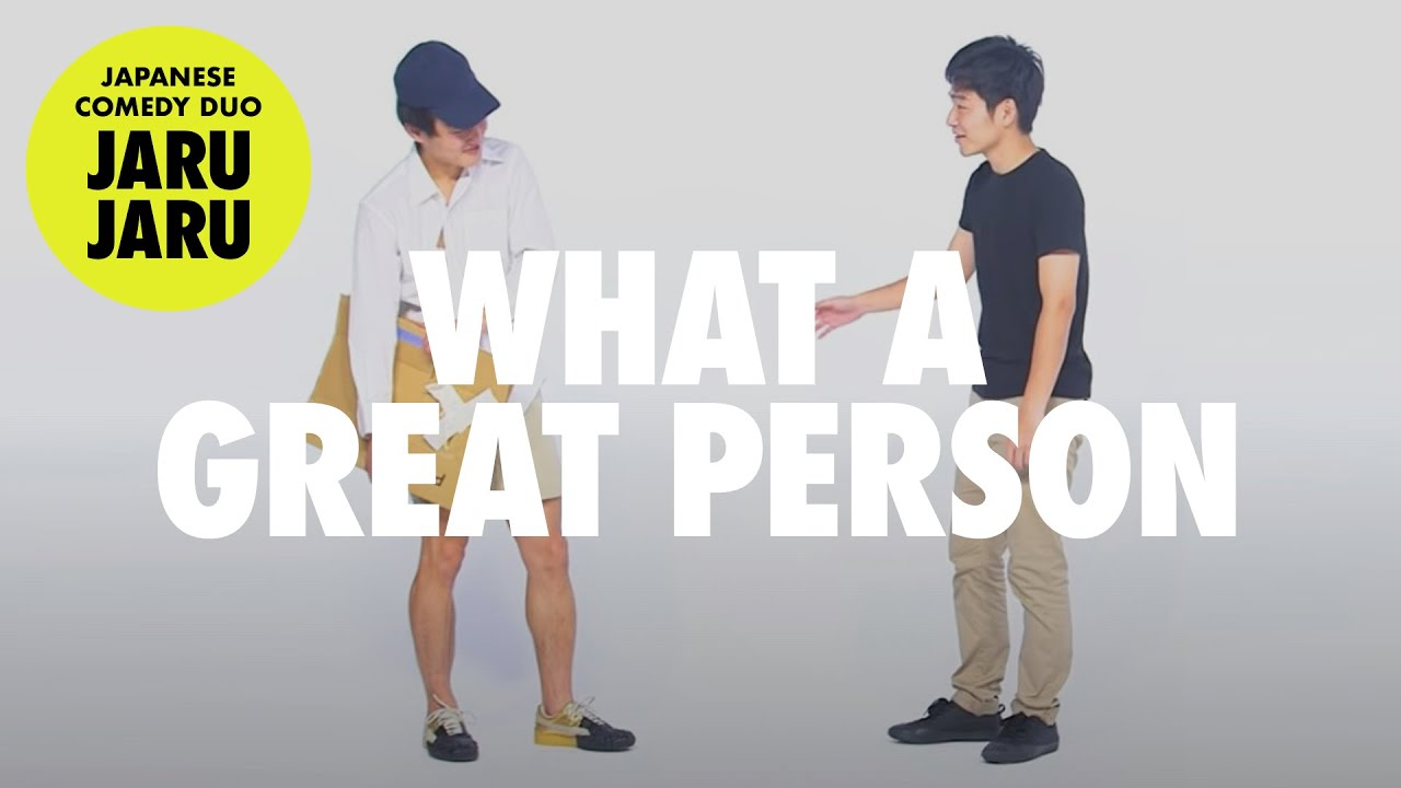 『What a Great Person』JARUJARU OVERSEAS | JAPANESE COMEDY