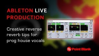Using reverse reverb on your vocals - in Ableton Live