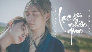 Lạc Giữa Nhân Gian - Ngô Kiến Huy | Official Video Lyrics