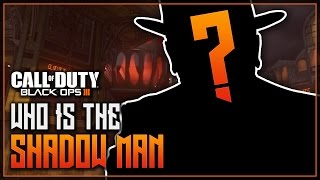Black Ops 3: Zombies - WHO IS THE SHADOW MAN? - SHADOW MAN IDENTITY EXPLAINED/DISCUSSED