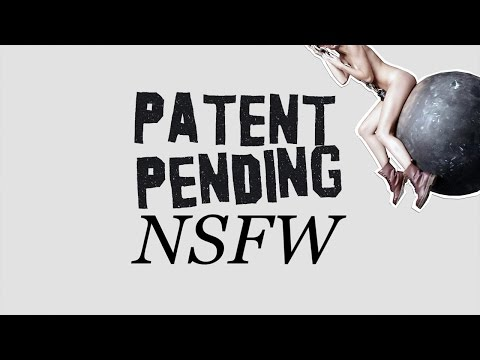 Patent Pending - NSFW (.)(.) (Animated Video)