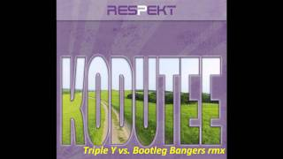 Respekt - Kodutee (Triple Y vs Bootleg Bangers remix)