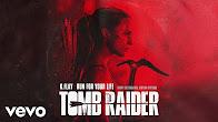 "K.Flay - Run For Your Life (From The Original Motion Picture ""Tomb Raider""/Audio) - Продолжительность: 3 минуты 19 секунд"