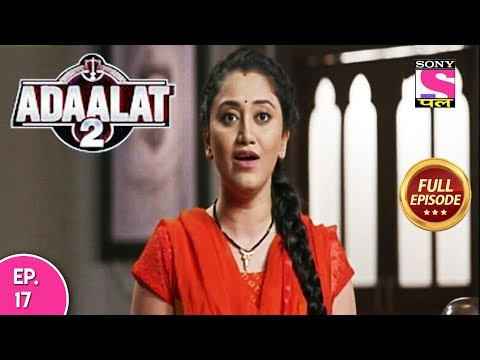Adaalat 2 - Full Episode 17 - 18th December, 2017 thumbnail