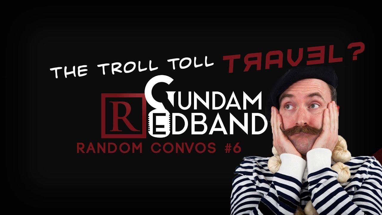 Troll toll podcast Random Convos : Travel