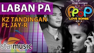 kz tandingan and jay r laban pa official recording session with lyrics