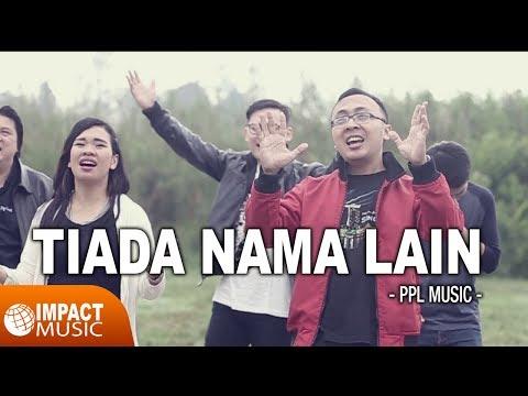 PPL Music - Tiada Nama Lain