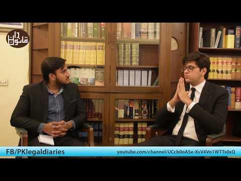 Interview of Zeeshaan Zafar Hashmi, Advocate High Court (LLM Harvard)