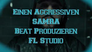 Einen Aggressiven Samra Type Beat Bauen   FL Studio Deutsch