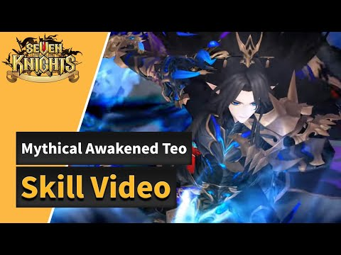 [Seven Knights] Mythical Awakened Teo, Skill Video