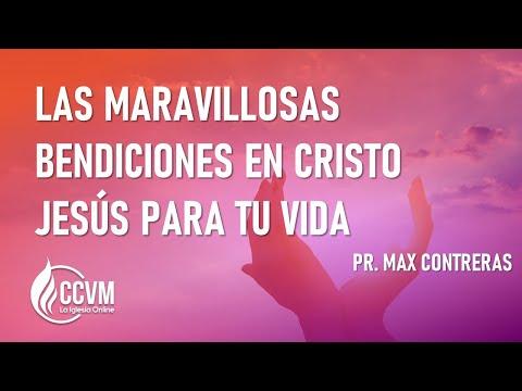 LAS MARAVILLOSAS BENDICIONES EN CRISTO JESÚS PARA TU VIDA   PR  MAX CONTRERAS   24 11 19