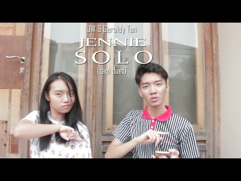 JENNIE - SOLO tapi duet (Comedy) Cover with GeraldyTan