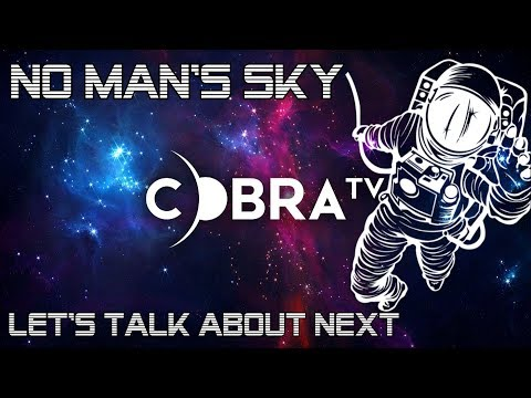 No Man's Sky! Planning the NMS CON and talking about NEXT!
