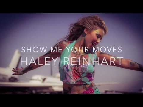 Show Me Your Moves - Haley Reinhart (Lyrics)