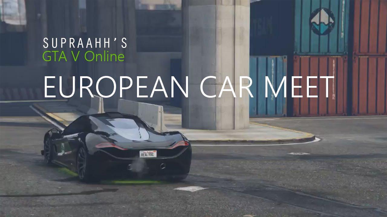 Gta V Online Euro Car Meet Youtube