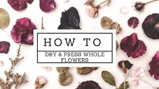 How to pressed & preserve whole flowers (PART 2)