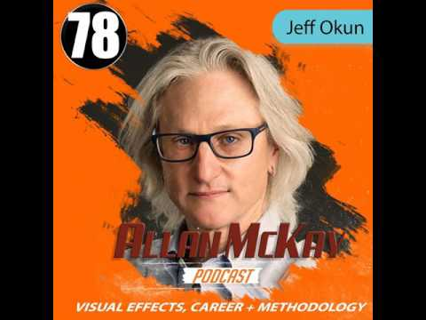 078 - Jeff Okun - VFX Supervisor - 38 Years in Hollywood