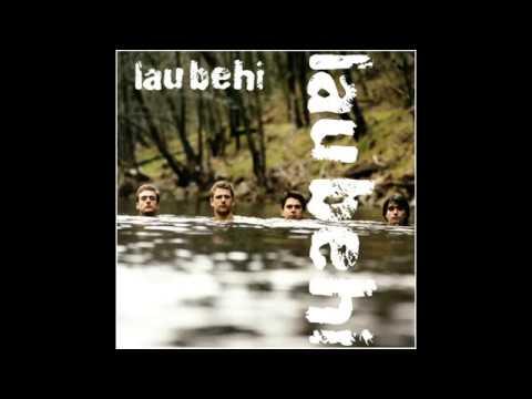 Lau, Lau Behi (Lau Behi, 1995)