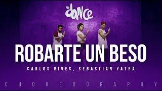 Robarte un Beso - Carlos Vives, Sebastian Yatra | FitDance Life (Coreografía) Dance Video