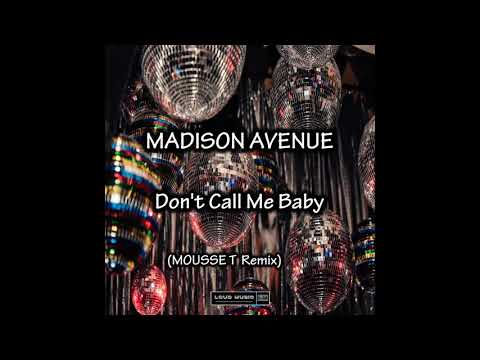 Madison Avenue - Don't Call Me Baby (Mousse T Extended Remix) (Official Audio)