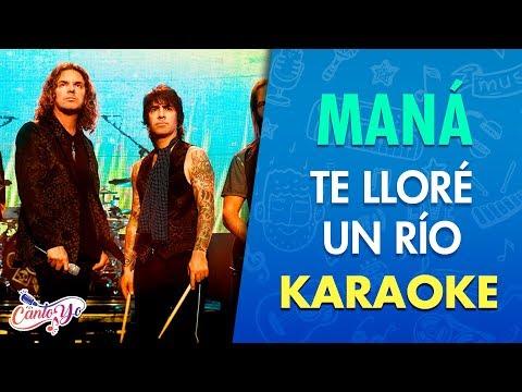Maná - Te lloré un río (Karaoke) | CantoYo