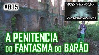 A Penitencia do Fantasma do Barão - Caça Fantasmas Brasil - # 895
