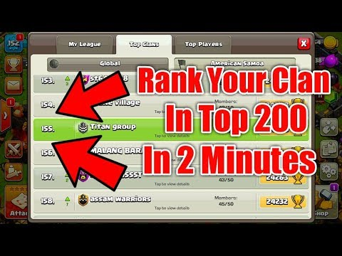 Get Your Clan In Top 200 Clan List In Just 2 Minutes Clash Of Clans