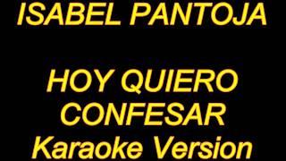 Isabel Pantoja Hoy Quiero Confesar Karaoke