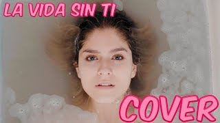 Piso 21 La vida sin ti 💔 COVER - Laura Tobón
