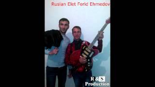 ruslan elet ferid ehmedov-mp3...2014