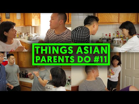 THINGS ASIAN PARENTS DO #11