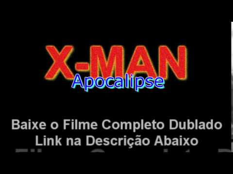 X Men -  Apocalipse Filme Completo Dublado 2016