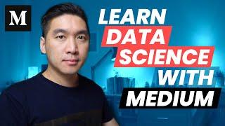Learn Data Science with Medium.com
