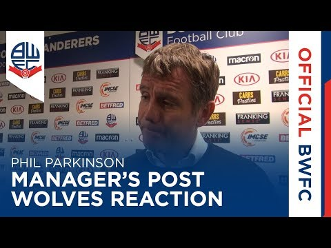 PHIL PARKINSON | Manager's post-Wolves reaction