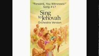 "Sing to Jehovah #017 ""Forward, You Witnesses!"" Orchestra Version"